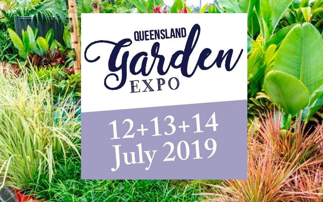 Queensland Garden Expo – July 2019